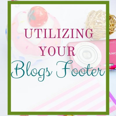 Utilizing Your Blog's Footer