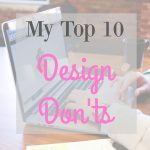 My Top 10 Design Don'ts
