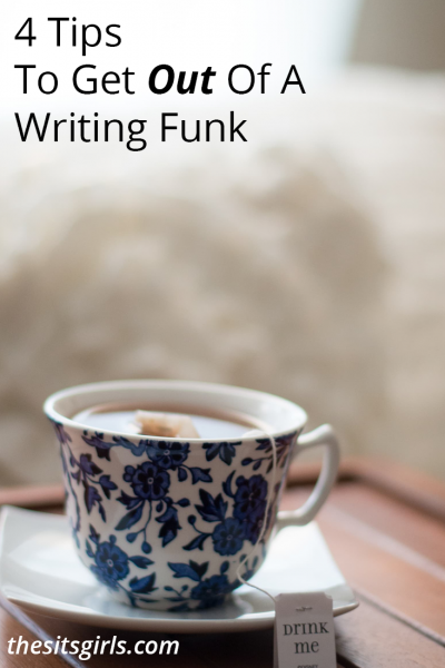 Writing Tips | 4 simple steps to get out of a writing funk.