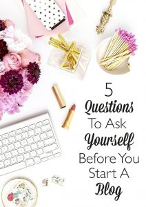 Ask yourself these five questions before you start a blog, and be prepared from the beginning to build something amazing. | Blog Tips