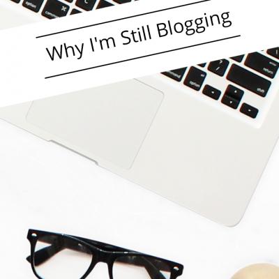 Why I'm Still Blogging