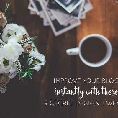Improve Your Blog with These 9 Design Tweaks