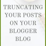 Truncating Your Posts On Your Blogger Blog