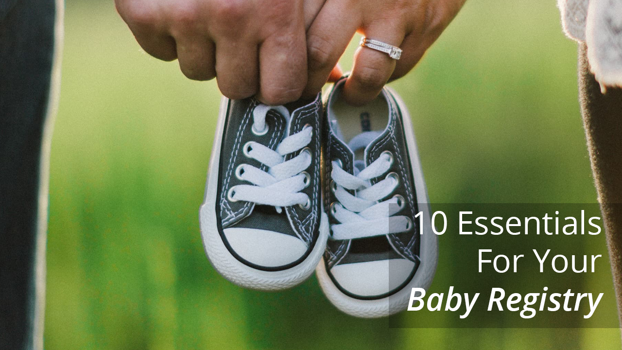 Unsure what to add to your baby registry? Or maybe you are looking for the perfect baby shower gift. Either way, this list of 10 essential items for your baby registry is exactly what you need.