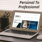 How To Take Your Blog From Personal To Professional