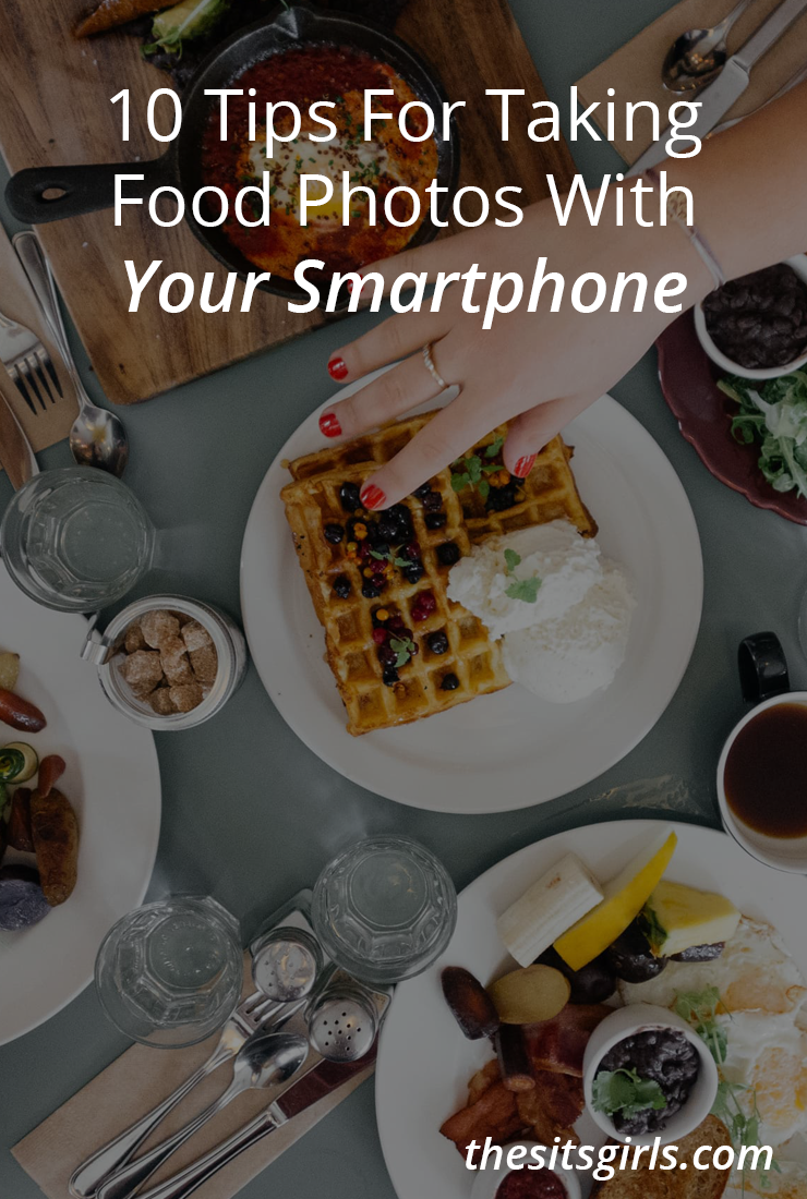 10 Tips For Good Smartphone Photography: Photographing Food With Your Smartphone