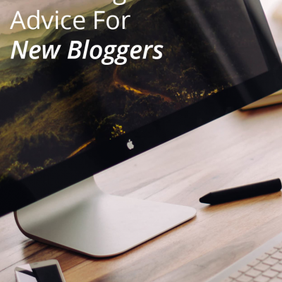 Don't Be Discouraged: Advice For New Bloggers