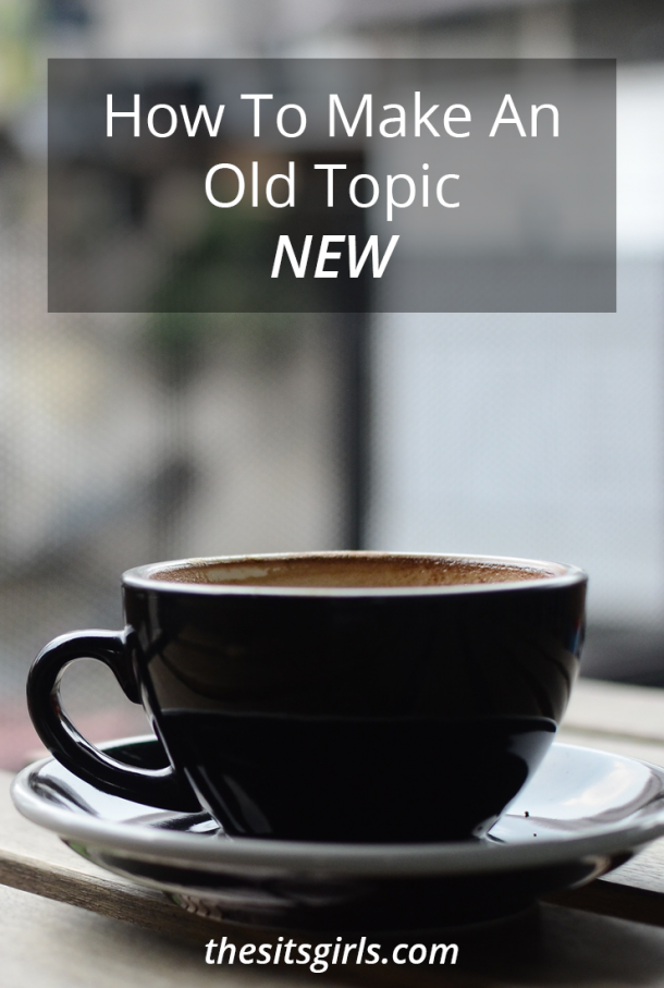 Feel like all of your ideas are old and everyone else has already written about them? Don't be discouraged. Use these tips to make an old topic new.