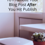 Places To Promote Your Post After You Hit Publish