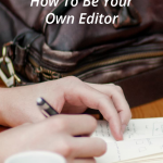 Writing Secrets: How To Be Your Own Editor