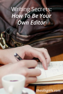 You aren't finished writing until you edit. Become your own editor with these writing secrets, and make sure you always publish or submit the best pieces.