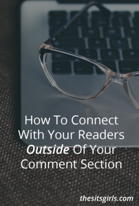 Blog Tips | Use these tips to connect with your readers on and off your blog.