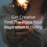 What To Do When Your Inspiration Is Hiding