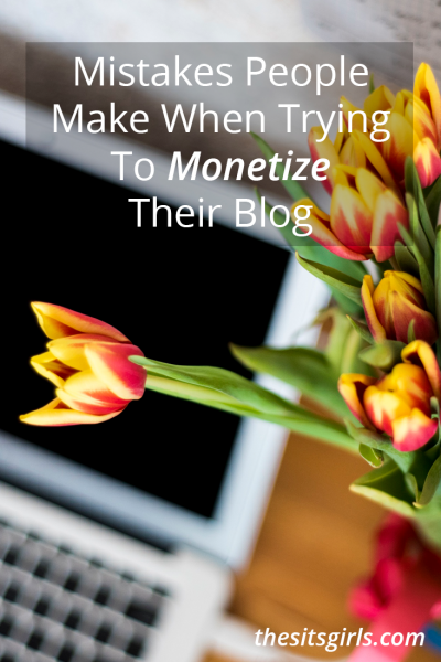 Common mistakes people make trying to monetize their blog and strategies to help you fix them. It is possible to make money with your blog.