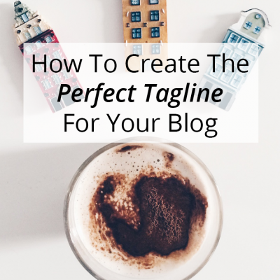How To Create The Perfect Tagline For Your Blog