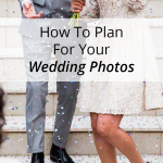 How To Plan For Your Wedding Photos