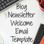 Blog Newsletter Welcome Email Template + Tips
