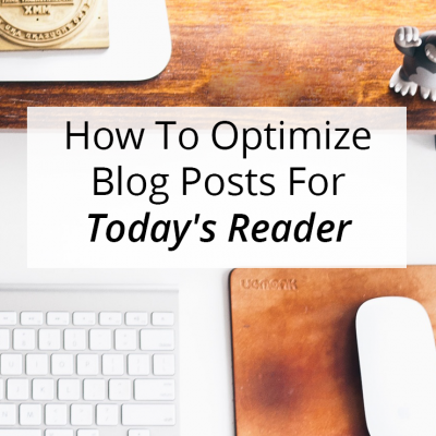 How To Optimize Blog Posts For Today's Reader