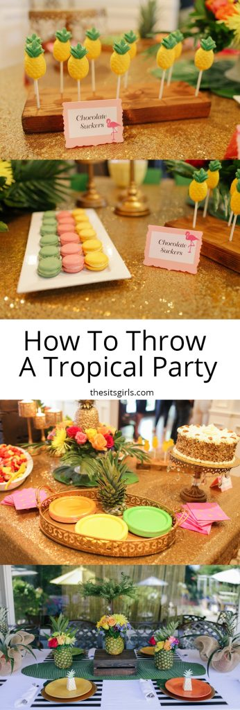 How to throw the perfect tropical party with delicious food, cute party decor, and lots of fun!