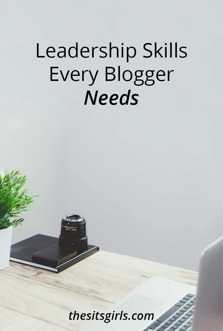 Bloggers are leaders. As such, you have to hone your leadership skills to grow your blog and your business. These tips will help you get started.