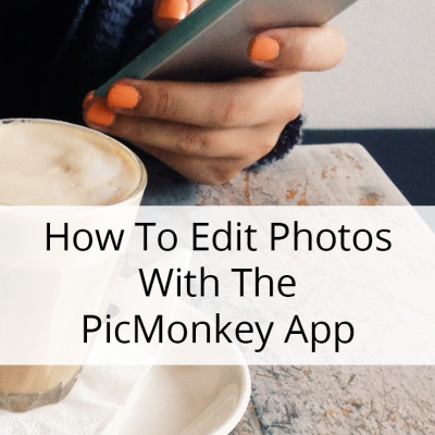 How To Edit Photos With The PicMonkey Mobile App