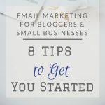 Email Marketing for Bloggers: 8 Tips to Get You Started