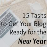 15 Tasks to Get Your Blog Ready for the New Year