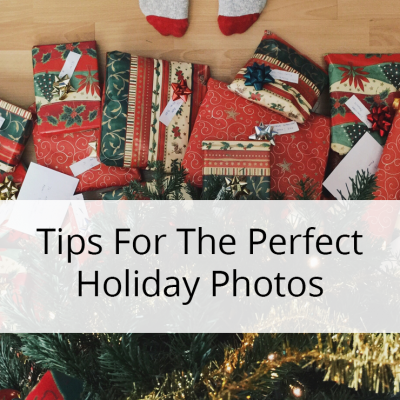 Tips For The Perfect Holiday Photos
