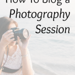How To Blog a Photography Session