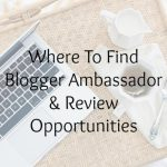 Where To Find Blogger Ambassador & Review Opportunities