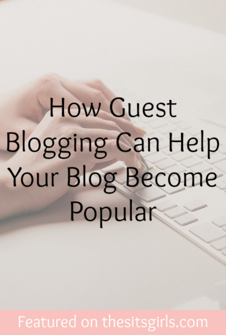 How Guest Blogging Can Help Your Blog Become Popular | The