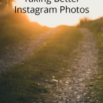 How To Take Great Instagram Photos