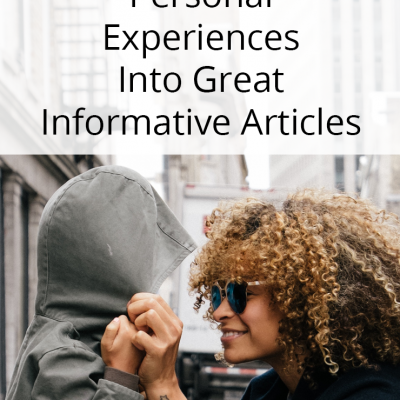 How To Spin Personal Experiences Into Great Informative Articles