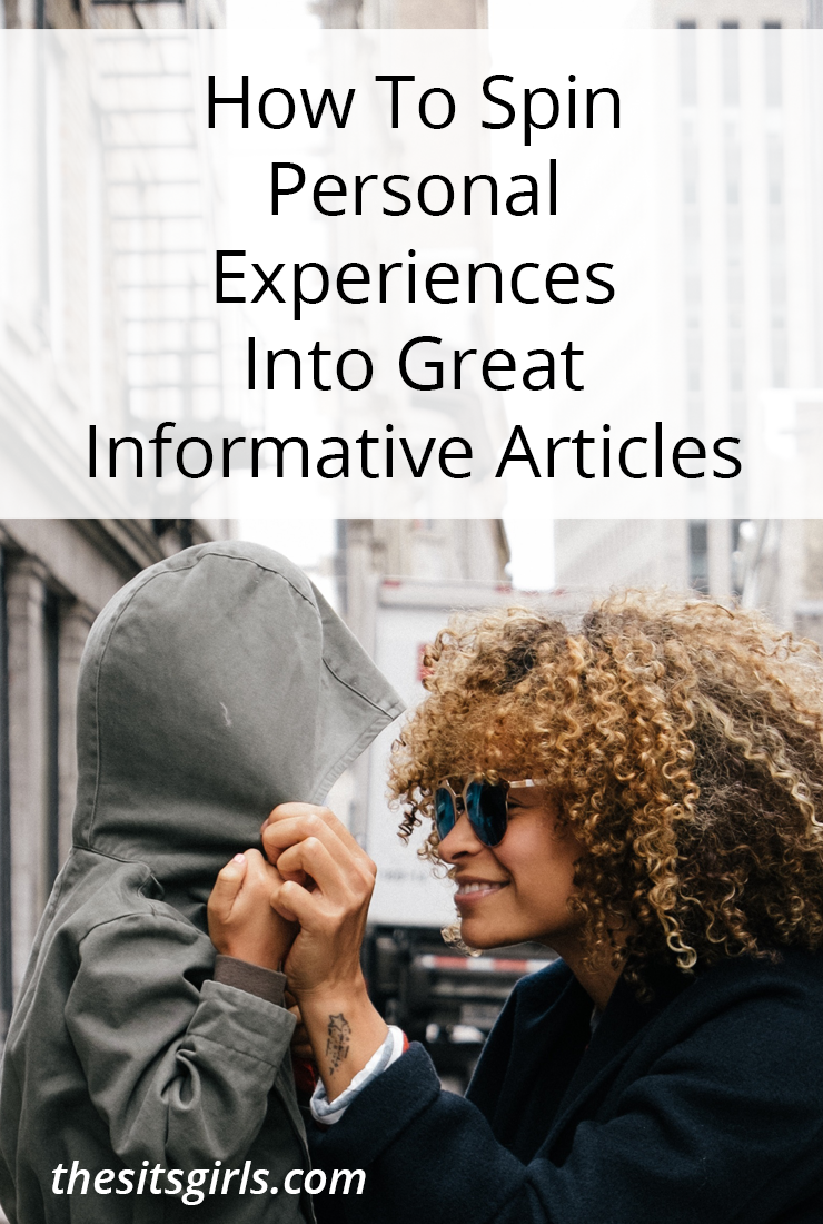 Learn how to turn your personal experiences into an article that informs or helps your readers. Use your stories for the greater good.