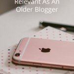 How To Stay Relevant As An Older Blogger