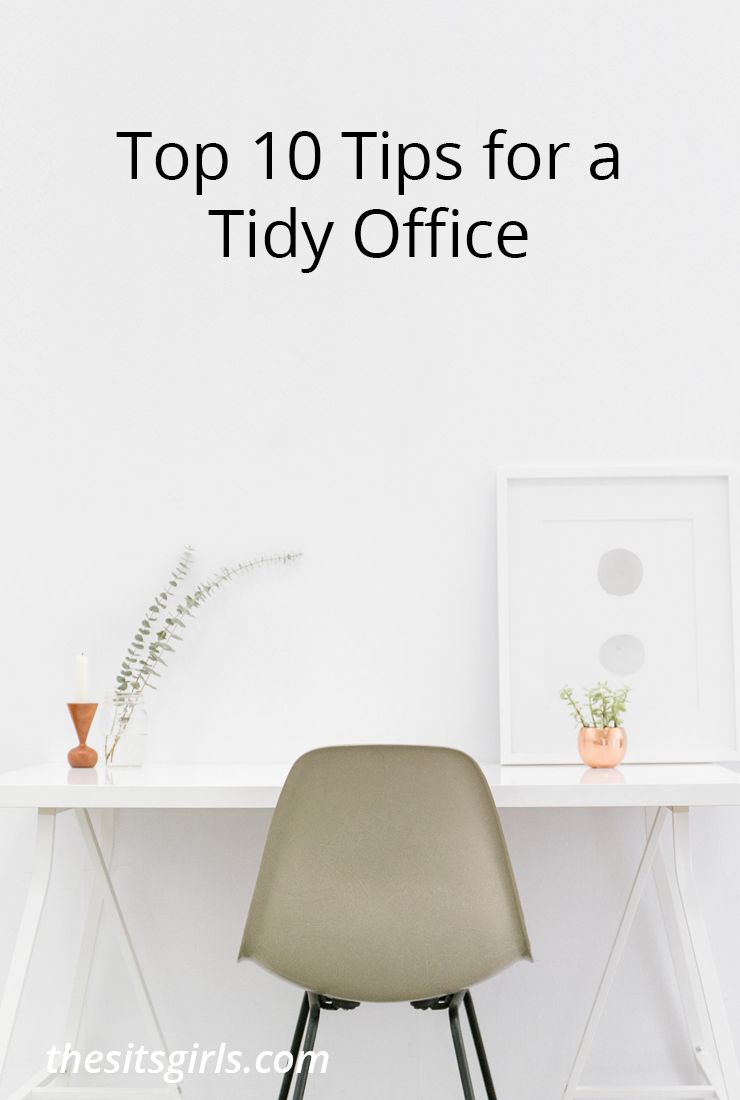Top 10 Tips For A Tidy Office | Home Office Organization