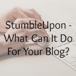 StumbleUpon – What Can It Do For Your Blog?