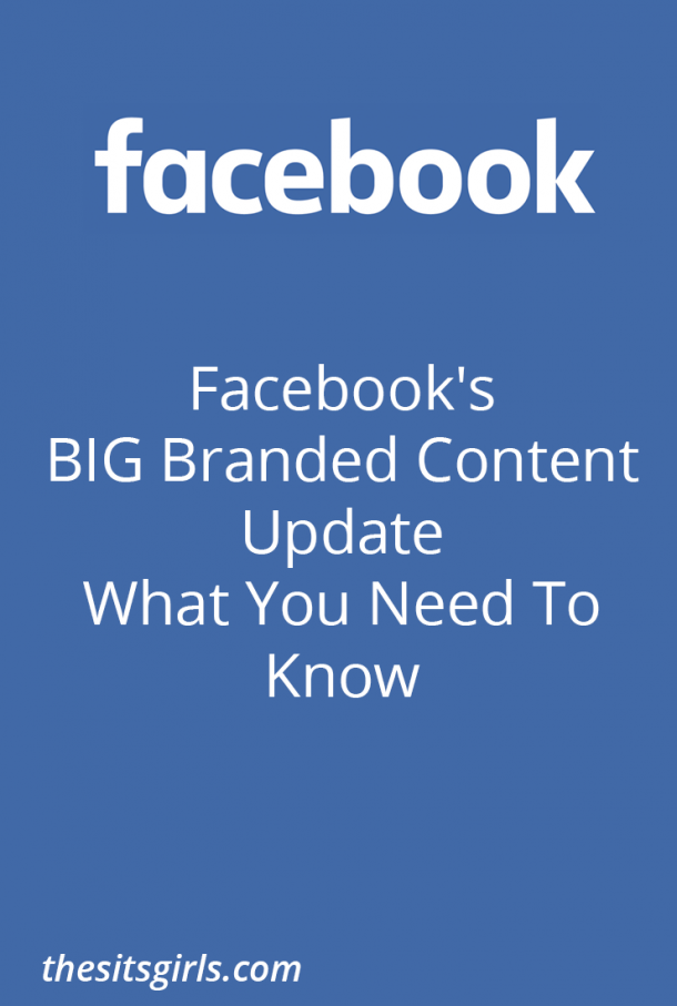 Facebook Branded Content Policy Updates - what influencers need to know about sponsored posts on the Facebook platform.