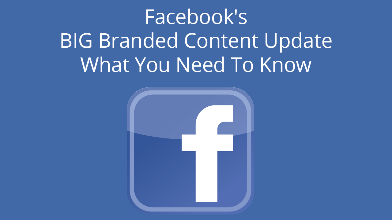 Facebook Branded Content Policy Updates | What influencers need to know about sponsored posts on the Facebook platform.