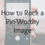 How to Rock a Pin-Worthy Image