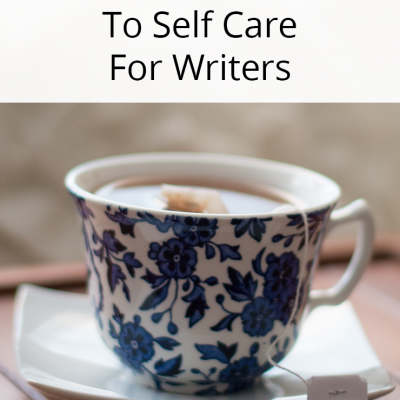 Self-Care Guide For Writers