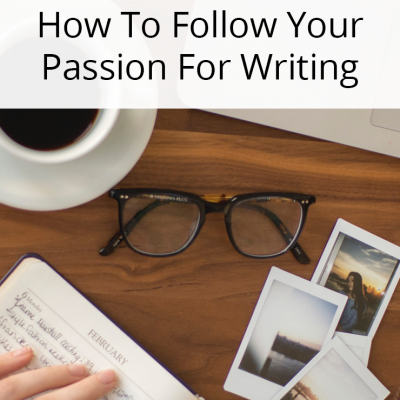 How To Prioritize Your Passion For Writing