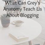 What Can Grey's Anatomy Teach Us About Blogging