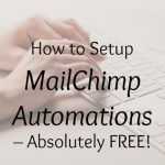 How to Setup MailChimp Automations – Absolutely FREE!