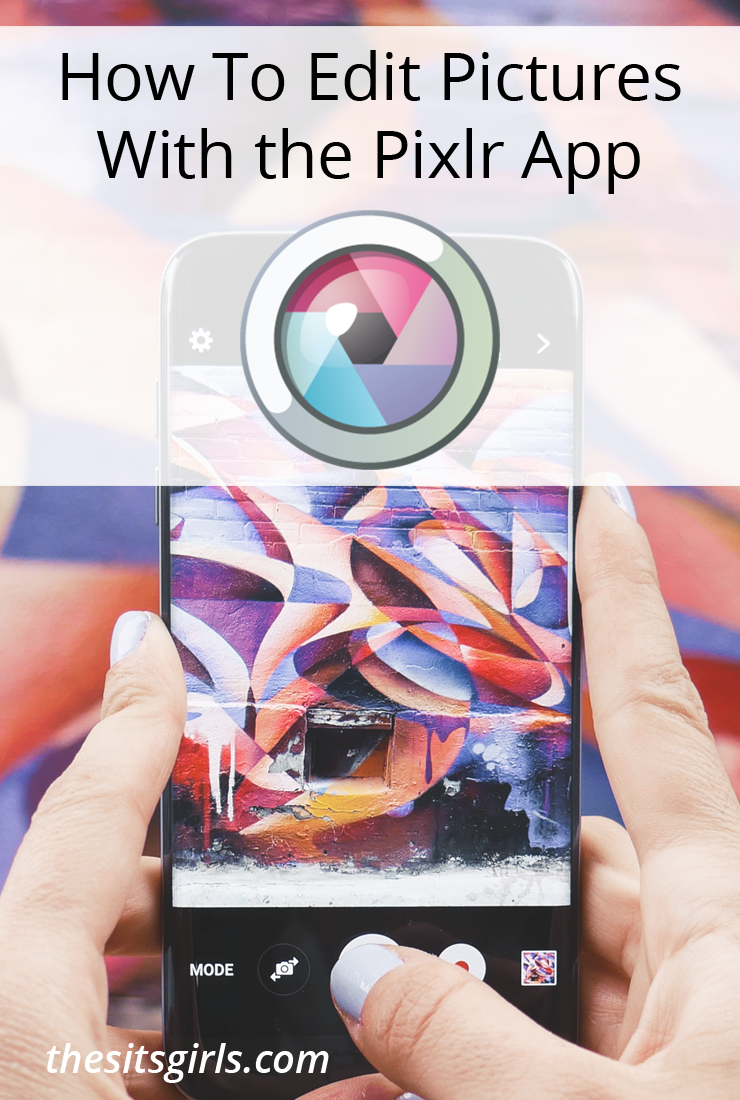 How To Edit Photos With The Pixlr App Photo Editing App