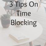 3 Tips On Time Blocking