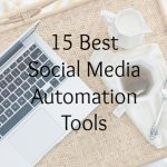 15 Best Social Media Automation Tools