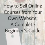 How to Sell Online Courses from Your Own Website: A Complete Beginner's Guide