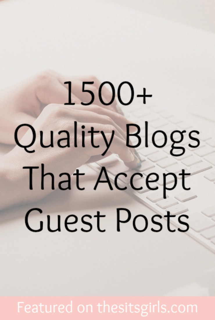 1500+ Quality Blogs That Accept Guest Posts | The SITS Girls