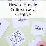 How To Handle Criticism As A Creative